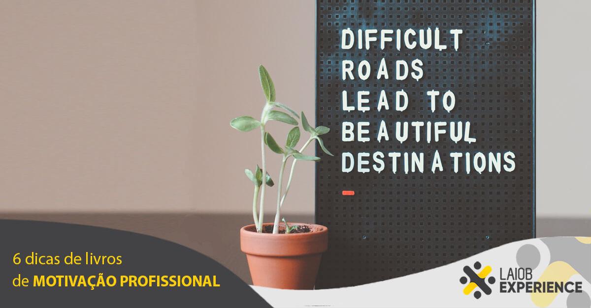6 Dicas De Livros De Motivação Profissional Blogdolaiob